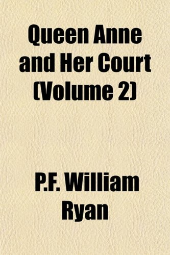 Queen Anne and Her Court (Volume 2)