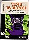 Time is money : Ils voyagent dans le temps pour de l'argent