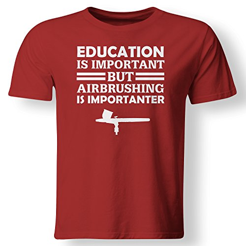 education-is-important-but-airbrushing-is-importanter-funny-hobby-t-shirt-red-medium