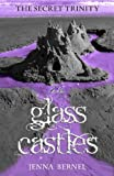 img - for The Secret Trinity: Glass Castles (Fae-Witch Trilogy) book / textbook / text book