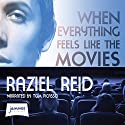 When Everything Feels Like the Movies Audiobook by Raziel Reid Narrated by Tom Picasso