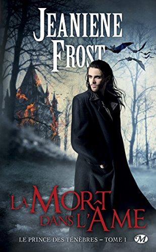 Jeaniene Frost - La Mort dans l'âme: Le Prince des ténèbres, T1