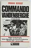 Commando Vandenberghe : Le Pirate du Delta: Roger Vandenberghe, héros légendaire de la Guerre d'Indochine (février 1947-janvier 1952)