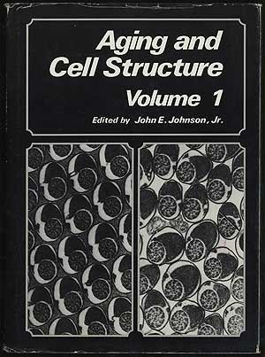 Aging and Cell Structure: Volume 1