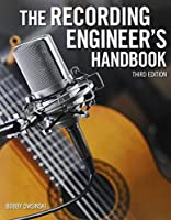 The Recording Engineer's Handbook