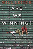 img - for Are We Winning?: Fathers and Sons in the New Golden Age of Baseball 1st edition by Leitch, Will (2010) Hardcover book / textbook / text book