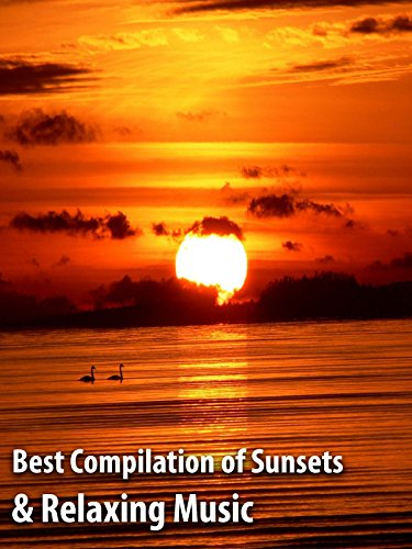Best Compilation of Sunsets and Relaxing Music