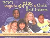 img - for 200 Ways to Raise a Girl's Self-Esteem: An Indespensable Guide for Parents, Teachers & Other Concerned Caregivers book / textbook / text book