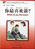 Whom Do You Like More? - Chinese Breeze Graded Reader Series, Level 1: Level 1: 300 Words Level