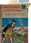 Ben Franklin of old Philadelphia; (La...