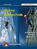 Alpine Seiltechnik. Ausrüstung - Technik - Sicherheit
