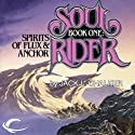 Spirits of Flux & Anchor: Soul Rider, Book 1