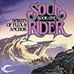 Spirits of Flux & Anchor: Soul Rider, Book 1 (       UNABRIDGED) by Jack L. Chalker Narrated by Andy Caploe