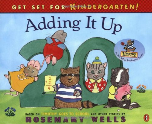 Adding It Up: Get Set for Kindergarten #6 (Wells, Rosemary. Get Set for Kindergarten.)