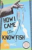 How I Came to Know Fish (Penguin Translated Texts)