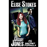 Cassidy Jones and the Secret Formula (Cassidy Jones Adventures, Book One)by Elise Stokes