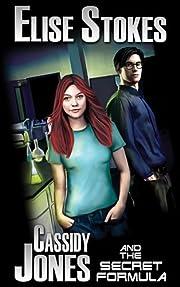 Cassidy Jones and the Secret Formula (Cassidy Jones Adventures, Book One)