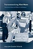Transnationalizing Viet Nam: Community, Culture, and Politics in the Diaspora (Asian American History & Cultu)