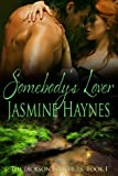 Somebodys Lover: The Jackson Brothers, Book 1