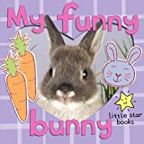 My Funny Bunny. A children's picture book with extra first word pages