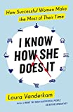 img - for I Know How She Does it: How Successful Women Make the Most of Their Time book / textbook / text book