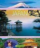 Highlights Japan. Die 50 Ziele, die Sie gesehen haben sollten. Reiseführer und Bildband Japan - Land voller Geheimnisse und Gegensätzen. Von den Wolkenkratzern Tokyos zu den zauberhaften Gärten Kyotos