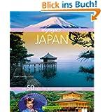 Highlights Japan - Land voller Geheimnisse und Gegensätze. Ein Reiseführer mit den 50 attraktivsten Zielen zu ...