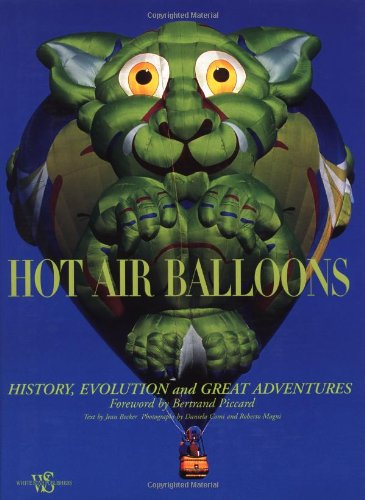 Hot Air Balloons: History, Evolution and Great Adventures (Hobbies and Sports)