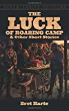 img - for The Luck of Roaring Camp and Other Short Stories (Dover Thrift Editions) book / textbook / text book