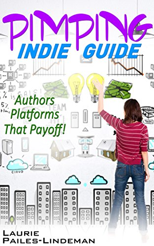 Book: Pimping Indie Guide - Authors Platforms That Playoff! by Laurie Pailes-Lindeman