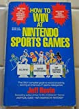 How to Win at Nintendo Sports Games: Also Includes the Tengen Games, Rbi Baseball and Toobin (0312923716) by Jeff Rovin