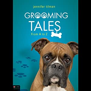 Grooming Tales: From A to Z | [Jennifer Tilman]