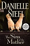 Danielle Steel The Sins of the Mother (Random House Large Print)
