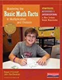 img - for Mastering the Basic Math Facts in Multiplication and Division: Strategies, Activities & Interventions to Move Students Beyond Memorization book / textbook / text book