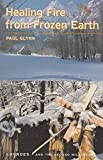img - for Healing Fire from Frozen Earth book / textbook / text book