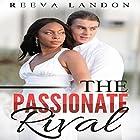 The Passionate Rival Hörbuch von Reeva Landon Gesprochen von: Missy Cambridge