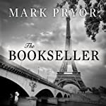 The Bookseller: The First Hugo Marston Novel (       UNABRIDGED) by Mark Pryor Narrated by Michael Prichard