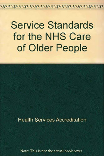 Service Standards for the NHS Care of Older People