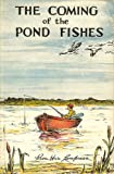 img - for The coming of the pond fishes;: An account of the introduction of certain spiny-rayed fishes, and other exotic species, into the waters of the lower Columbia river region and the Pacific coast states, book / textbook / text book