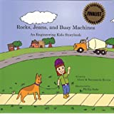 Rocks, Jeans, and Busy Machines: An Engineering Kids Storybook