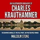 An Unauthorized Biography of Charles Krauthammer: The Renowned Journalist, Political Pundit, and Pulitzer Prize Winner Hörbuch von Malcolm Stone Gesprochen von: Eva R. Marienchild