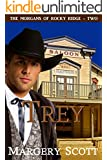 Trey (The Morgans of Rocky Ridge Book 2)