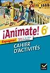 Animate Espagnol 6e �d. 2013 - Cahier...