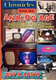 img - for Chronicles from the Analog Age by Jeff R. Lonto (2010-02-21) book / textbook / text book