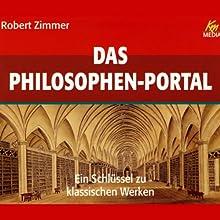 Das Philosophen Portal. Ein Schlüssel zu klassischen Werken Hörbuch von Robert Zimmer Gesprochen von: Detlef Kügow