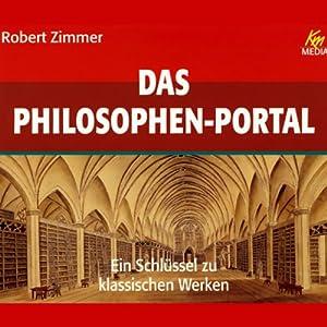 Das Philosophen Portal. Ein Schlüssel zu klassischen Werken Hörbuch