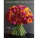 Sensational Bouquets by Christian Tortu: Arrangements by a Master Floral Designer