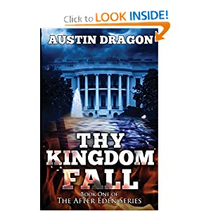 Thy Kingdom Fall (After Eden Series, Book #1) by Austin Dragon
