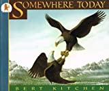 Somewhere Today -1994 publication. (0744531551) by Kitchen, Bert
