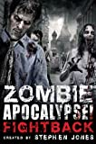 Stephen Jones Zombie Apocalypse! Fightback (Mammoth Books)
